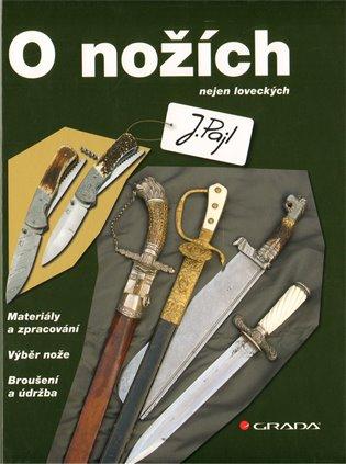 O nožích:nejen loveckých - Josef Pajl | Booksquad.ink