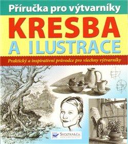 Obálka titulu Kresba a ilustrace - příručka pro výtvarníky