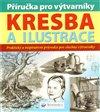Obálka knihy Kresba a ilustrace - příručka pro výtvarníky