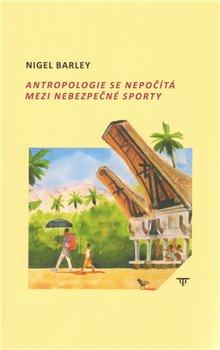 Obálka titulu Antropologie se nepočítá mezi nebezpečné sporty