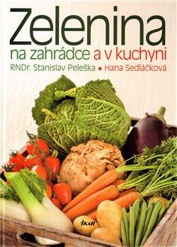 Obálka titulu Zelenina na zahrádce a v kuchyni