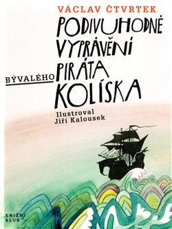 Obálka titulu Podivuhodné vyprávění bývalého piráta Kolíska