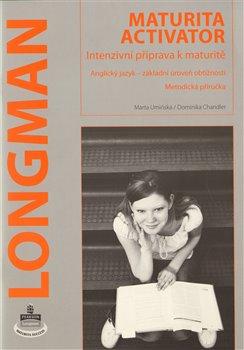Obálka titulu Longman Maturita Activator - Metodická příručka pro učitele