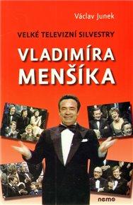 Velké televizní Silvestry Vladimíra Menšíka
