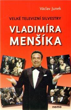 Obálka titulu Velké televizní Silvestry Vladimíra Menšíka