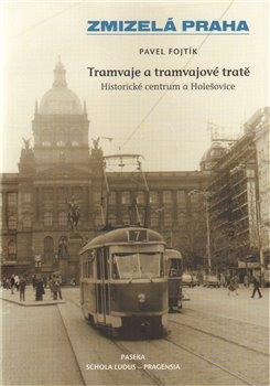 Obálka titulu Zmizelá Praha-Tramvaje 1. tramvajové tratě