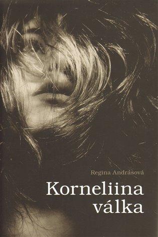 Korneliina válka - Regína Andrásová | Booksquad.ink