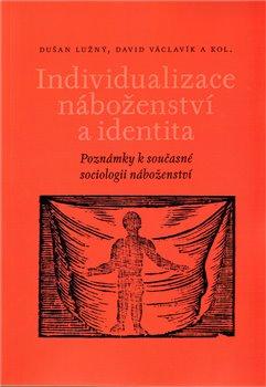 Obálka titulu Individualizace náboženství a identita