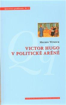 Obálka titulu Victor Hugo v politické aréně