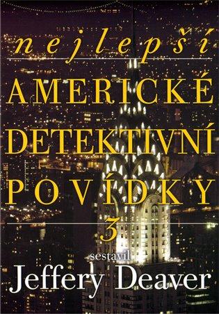 Nejlepší americké detektivní povídky 3 - Jeffery Deaver | Booksquad.ink