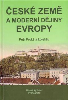 Obálka titulu České země a moderní dějiny Evropy