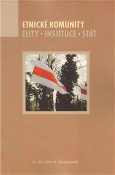 Etnické komunity. Elity. Instituce. Stát