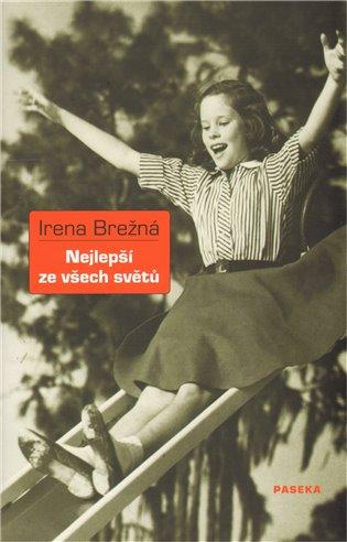 Nejlepší ze všech světů - Irena Brežná   Booksquad.ink