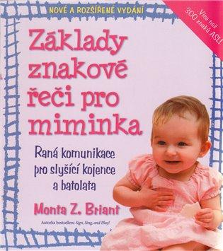 Základy znakové řeči pro miminka - Monta Z. Briant | Booksquad.ink