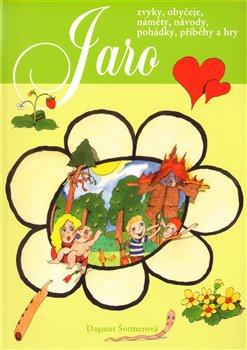 Obálka titulu Jaro-Zvyky,obyčeje,náměty,návody,pohádky,příběhy a hry