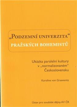 Obálka titulu Podzemní univerzita pražských bohemistů.