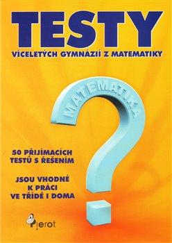 Obálka titulu Testy víceletých gymnázií z matematiky