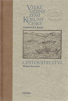 Obálka titulu Velké dějiny zemí Koruny české - Cestovatelství