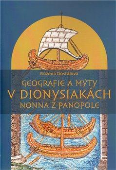 Obálka titulu Geografie a mýty v Dionysiakách Nonna z Panopole