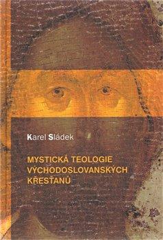 Obálka titulu Mystická teologie východoslovanských křesťanů