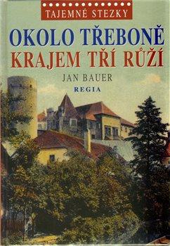 Obálka titulu Tajemné stezky - Okolo Třeboně krajem tří růží