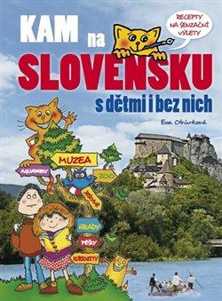 Obálka titulu Kam na Slovensku s dětmi i bez nich
