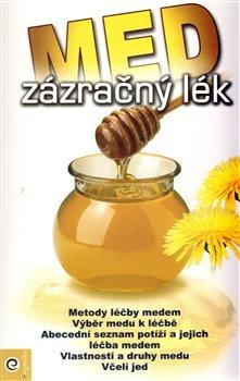 Med – zázračný lék