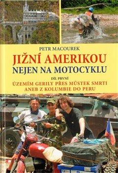 Obálka titulu Jižní Amerikou nejen na motocyklu I.