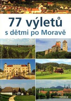 Obálka titulu 77 výletů s dětmi po Moravě