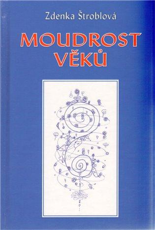 Moudrost věků - Zdenka Štroblová | Booksquad.ink