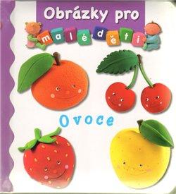 Obálka titulu Obrázky pro malé děti - Ovoce