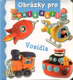 Obálka titulu Obrázky pro malé děti - Vozidla