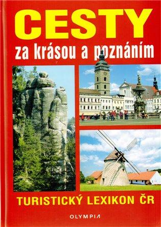 Cesty za krásou a poznáním:Turistický lexikon ČR - -   Booksquad.ink