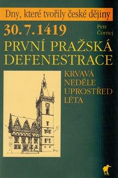 Obálka titulu 30. 7. 1419 - První pražská defenestrace