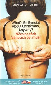 Obálka titulu Něco na těch Vánocích být musí / What´s So Special about Christmas