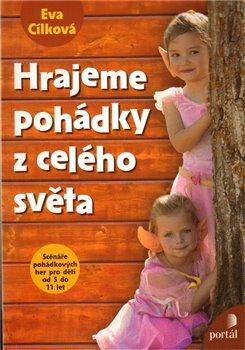 Hrajeme pohádky z celého světa - Eva Cílková