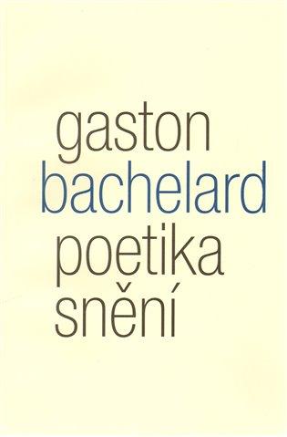 Poetika snění - Gaston Bachelard   Booksquad.ink