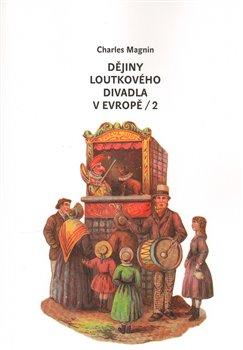 Obálka titulu Dějiny loutkového divadla v Evropě - 2.díl