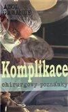 Obálka knihy Komplikace – chirurgovy poznámky