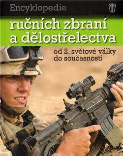 Obálka titulu Encyklopedie ručních zbraní a dělostřelectva od 2. světové války do současnosti