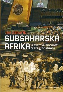 Obálka titulu Subsaharská Afrika a světové mocnosti v éře globalizace