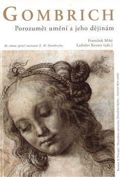 Obálka titulu Gombrich - Porozumět umění a jeho dějinám