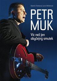 Petr Muk - Víc než jen obyčejný smutek