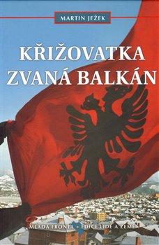 Obálka titulu Křižovatka zvaná Balkán