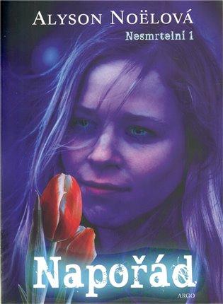 Napořád:Nesmrtelní 1. díl - Alyson Noëlová | Booksquad.ink
