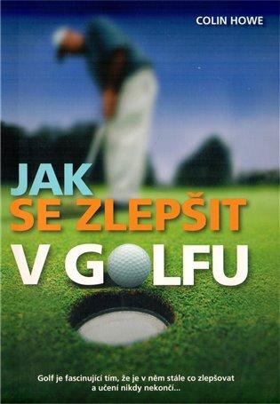 Jak se zlepšit v golfu - Colin Howe   Replicamaglie.com