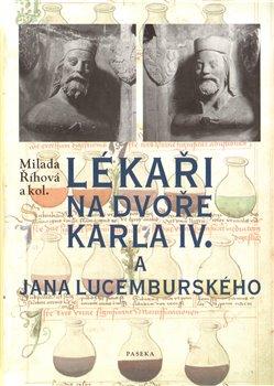 Obálka titulu Lékaři na dvoře Karla IV. a Jana Lucemburského