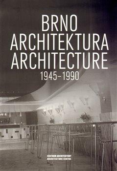 Brno. Architektura. 1945 - 1990