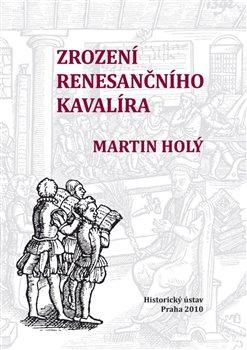 Obálka titulu Zrození renesančního kavalíra