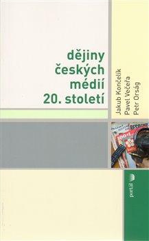 Obálka titulu Dějiny českých médií 20. století
